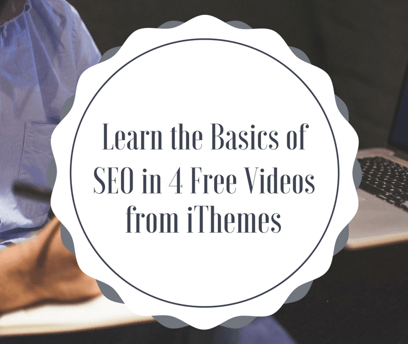 Learn-the-Basics-of-SEO-in-4-Free-Videos-from-iThemes-800x675