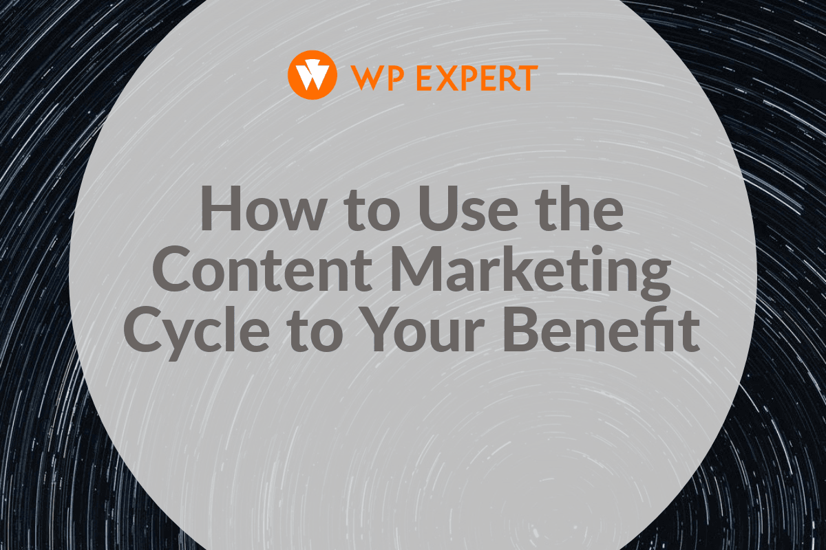 How to Use the Content Marketing Cycle to Your Benefit