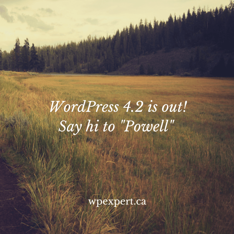 WordPress 4.2 is out! Say hi to Powell