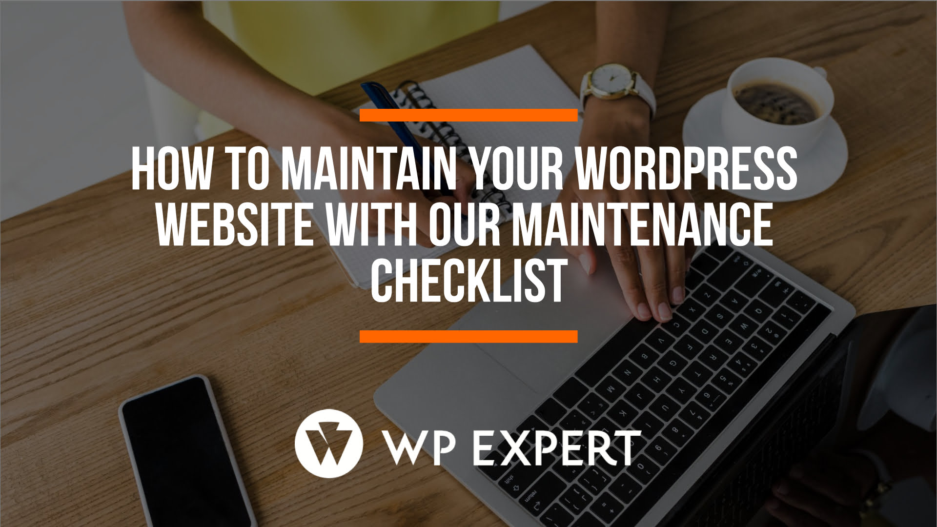 How to maintain your WordPress website with our maintenance checklist
