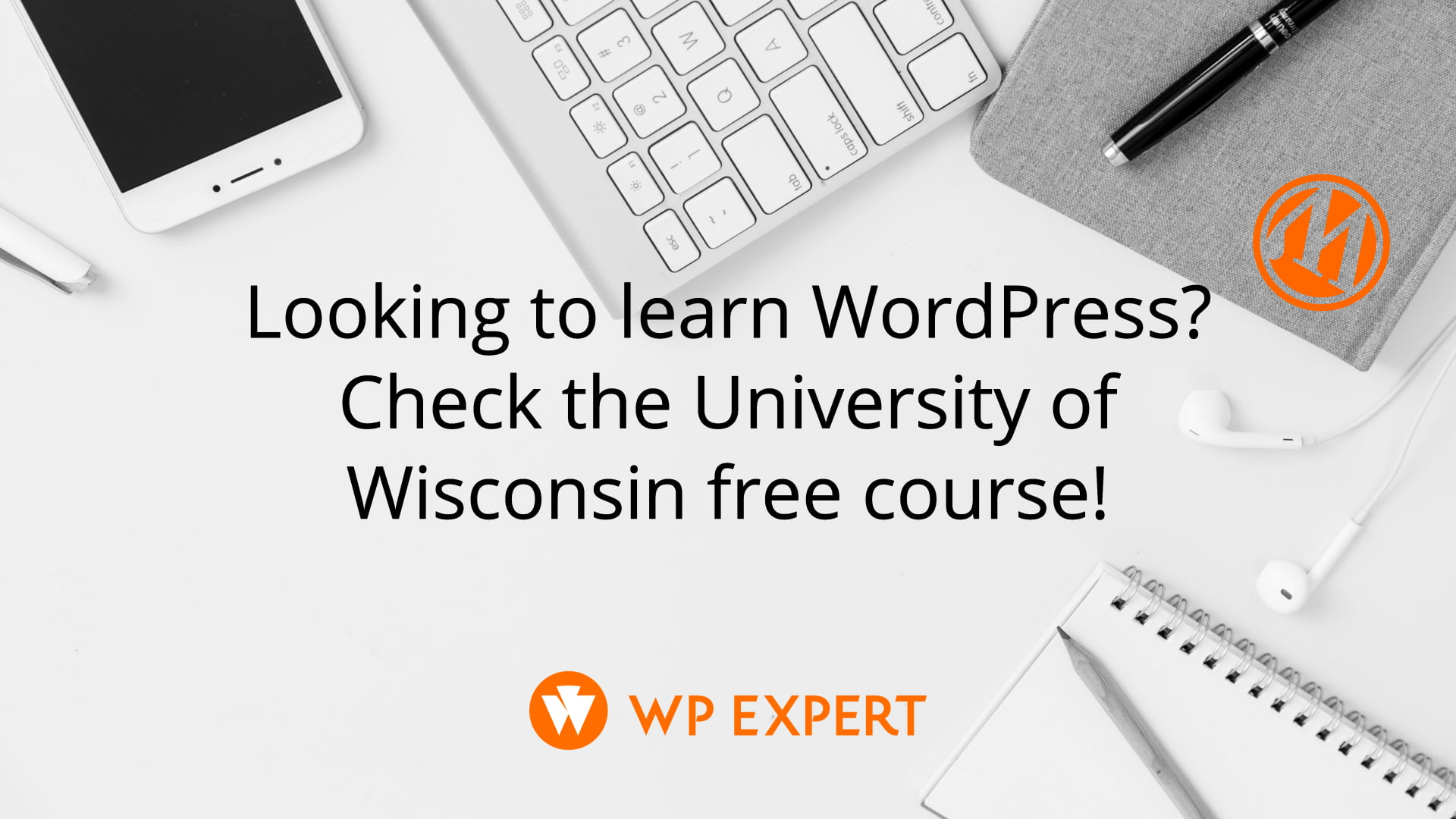 Looking to learn WordPress? Check the University of Wisconsin free course!