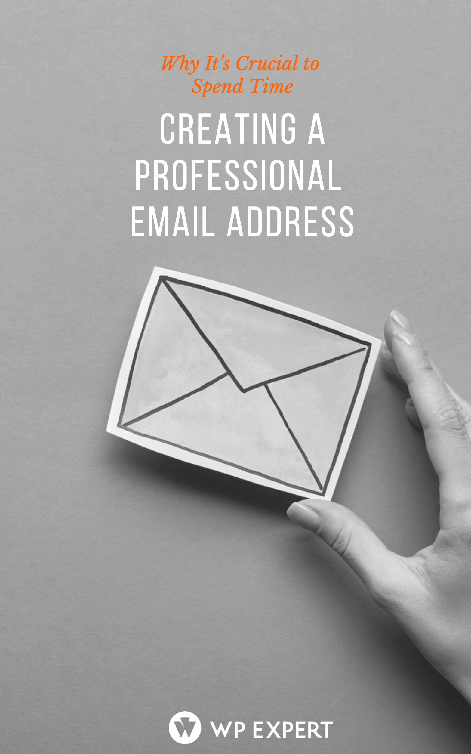 Why It's Crucial to Spend Time Creating a Professional Email Address